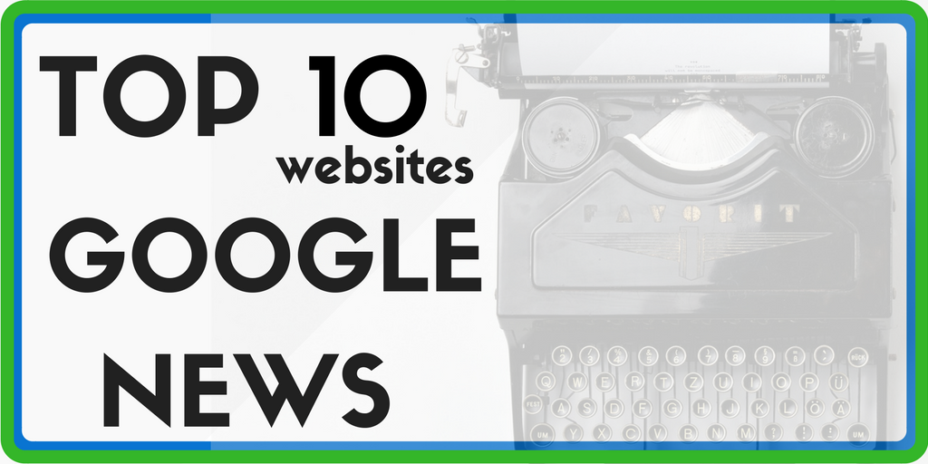 Top 10 websites on Google News