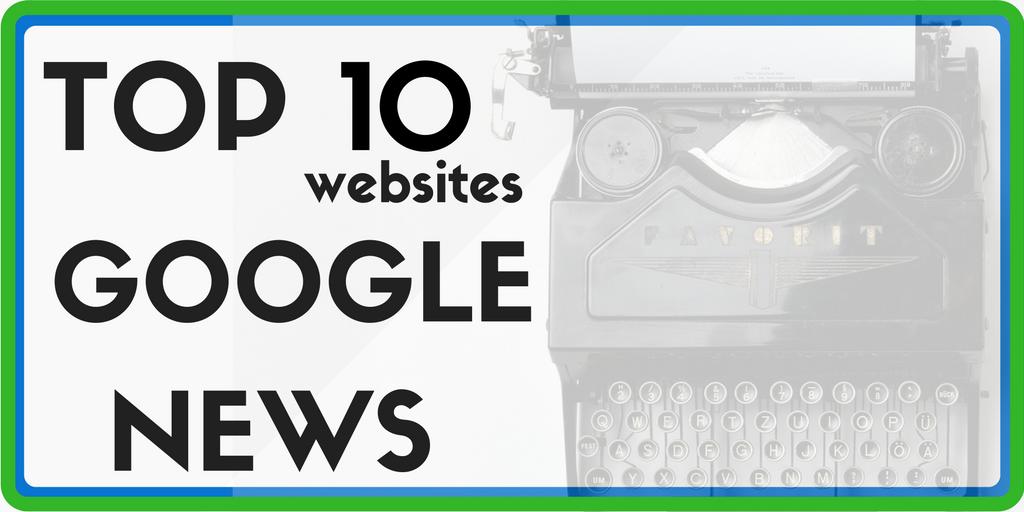 Top 10 des meilleurs sites sur Google News