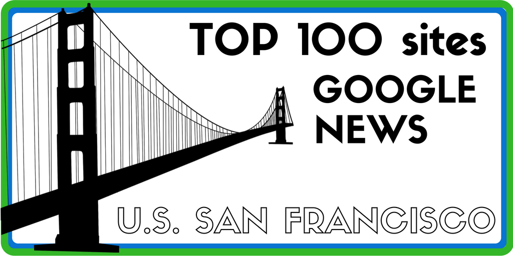Top 100 des meilleurs sites sur Google News – Edition US San Francisco