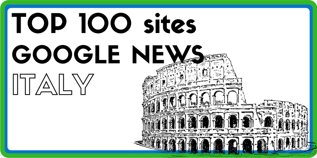 Top 100 des meilleurs sites sur Google News – Edition italienne